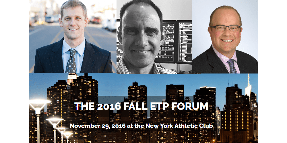 2016 Fall ETP Forum: Behind-the-scenes access to top ETF players