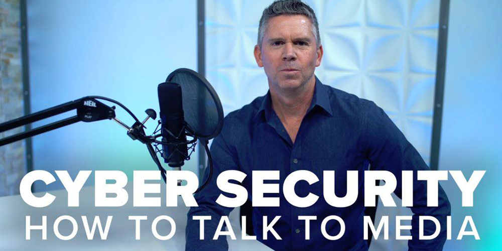 Media training for cybersecurity: 4 ways to get better and more frequent coverage
