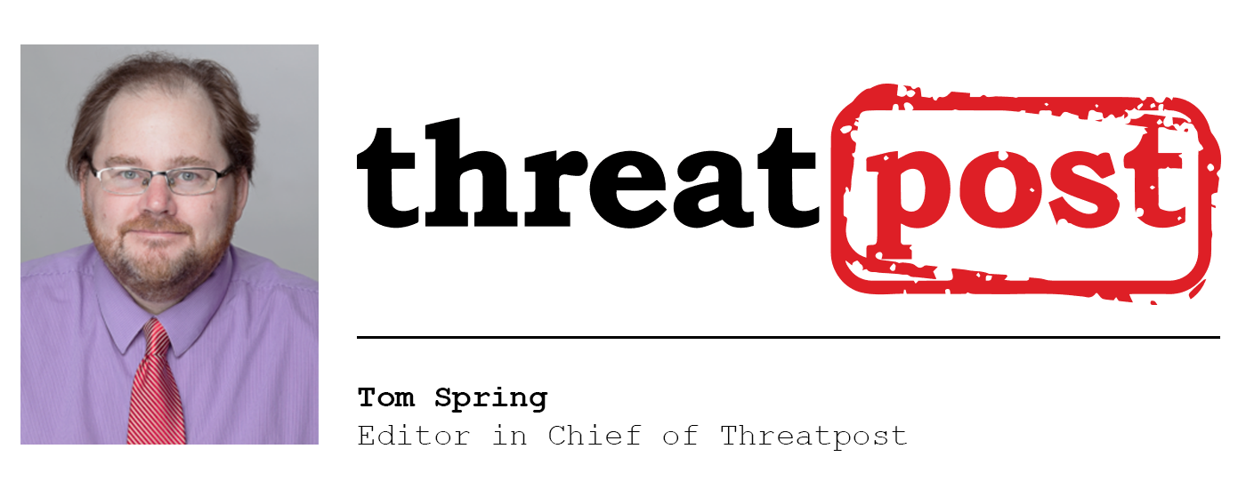 Tom Spring, editor in chief of Threatpost, on what security stories catch his eye